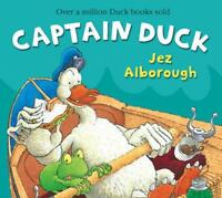 Captain Duck (Duck in the Truck) by Jez Alborough, NEW Book, FREE & Fast Deliver
