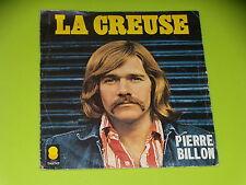45 tours SP - PIERRE BILLON - LA CREUSE - 1973