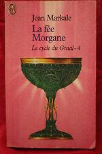 Le Cycle du Graal, tome 4 : La Fée Morgane - Jean Markale