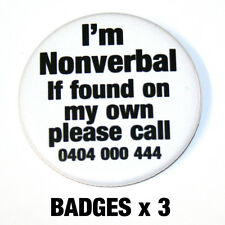 I'm Nonverbal. If found on my own please call BADGES Buttons Pins x3 Autism Aid