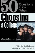 Choosing a College : Why the Best Colleges May Be Your Worst Choice by Robert...