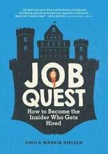 Job Quest: How to Become the Insider Who Gets Hired (Paperback or Softback)