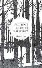 L' Altrove Il Filosofo e Il Poeta by Hianeya Lao (2013, Paperback)