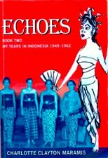 ECHOES book 2 - My Years in Indonesia 1949-1962 by Charlotte Clayton Maramis