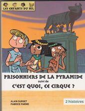 Les enfants du Nil - Prisonniers de la Pyramide + C'est quoi ce cirque ? relié