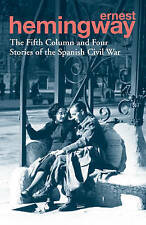 The Fifth Column and Four Stories of the Spanish Civil War by Ernest...