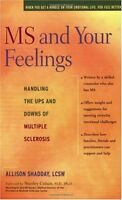 MS and Your Feelings: Handling the Ups and Downs of Multiple Sclerosis by Alliso