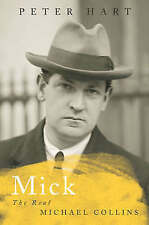 Mick: The Real Michael Collins, Hart, Peter, Used; Good Book