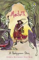 Macbeth (Shakespeare Stories), Andrew Matthews, New