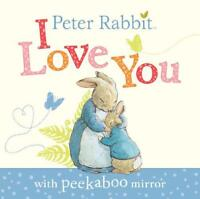 Peter Rabbit: I Love You (Beatrix Potter Novelties) by Potter, Beatrix, NEW Book