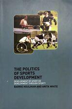 The Politics of Sports Development: Development of Sport or Development Through