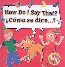 USED (LN) How Do I Say That?/Como Se Dice...? (Spanish Edition) by Sue Wise
