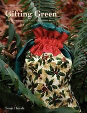 Gifting Green : How to Make Simple, Elegant Bags for Eco-Friendly Gift Giving...