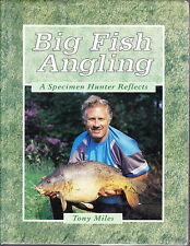 BIG FISH ANGLING A SPECIMEN HUNTER REFLECTS BY TONY MILES 1990 1ST ED. FISHING