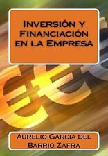 Inversion y Financiacion en la Empresa by Aurelio Garcia del Barrio Zafra...