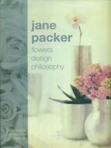 JANE PACKER FLOWERS DESIGN PHILOSOPHY  GRATWICKE CATHERINE CONRAN OCTOPUS 2000