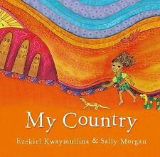 My Country By Ezekiel Kwaymullina & Sally Morgan