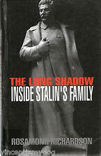 The Long Shadow: Inside Stalin's Family by Rosamond Richardson (Hardback, 1993)