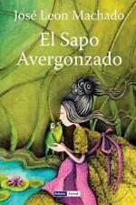 El Sapo Avergonzado : Cuentos para Niños by José Machado (2012, Paperback)