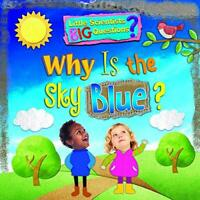Why Is The Sky Blue? (Little Scientists BIG Questions) by Ruth Owen, NEW Book, F