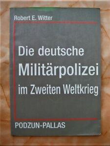 Die deutsche Militärpolizei im Zweiten Weltkrieg - Feldgendarmerie -