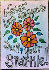 SEArts Never Let Anyone Dull Your Sparkle ACEO Original Inspirational Art Card
