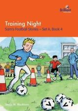 Training Night : Sam's Football Stories - Set a, Book 4 by Sheila M....