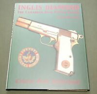 """INGLIS DIAMOND"" CANADIAN WW2 CHINESE BRITISH HIGH POWER PISTOL REFERENCE BOOK"