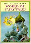 Foreman, Michael, WORLD OF FAIRY TALES, Hardcover, Very Good Book