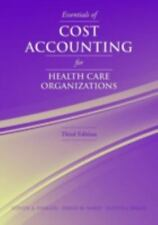Essentials of Cost Accounting for Health Care Organizations by Judith J....
