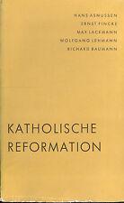 Lackmann Asmussen Fincke Lehmann Baumann, Katholische Reformation, Stuttg. 1958