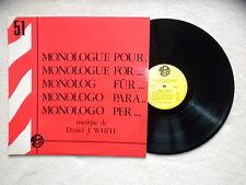"""LP DANIEL J WHITE """"Monologue pour..."""" EDITIONS MONTPARNASSE 2000 MP51 FRANCE §"""
