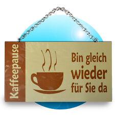 Schild Spruch Wandhänger Holz Schilder Sprüche KaffeePause bin gleich wieder da