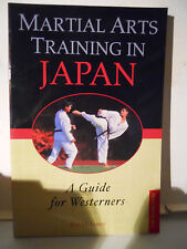 MARTIAL ARTS TRAINING IN JAPAN Guide for Westerners by Jones Softcover