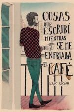 Cosas Que Escribi Mientras Se Me Enfriaba el Cafe by Isaac Pachon Zamora...