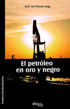 NEW El Petroleo En Oro y Negro (Spanish Edition) by Jose Luis Pinedo Vega