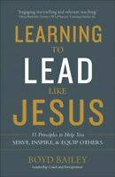 Learning to Lead Like Jesus, Paperback by Bailey, Boyd, Brand New, Free shipp...