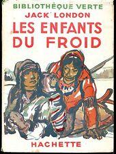 LES ENFANTS DU FROID - Jack London - Bibliothèque Verte 1946
