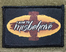 I Aim to Misbehave Serenity Firefly Morale Patch Tactical ARMY Hook Military USA