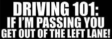DRIVING 101: GET OUT OF THE LEFT LANE!!! funny decal