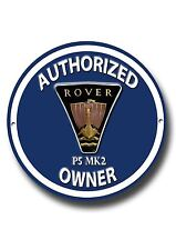 ROVER P5 AUTHORIZED ROVER P5 MK2 OWNER ROUND METAL SIGN.CLASSIC ROVER CARS.