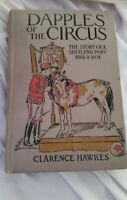 Clarence Hawkes DAPPLES OF THE CIRCUS, STORY OF A SHETLAND PONY 1923 1st Ed
