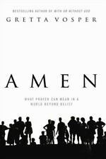 Amen: What Prayer Can Mean in a World Beyond Belief [Hardcover]-ExLibrary