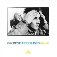 CLOSE LOBSTERS FIRESTATION TOWERS: 1986-1989 * NEW VINYL