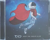 T / O: KEEP THE DREAM ALIVE [ CD ALBUM NEUF ]