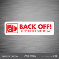SKU0121 - Back Off - I Respect The Speed Limit - Car Sign / Sticker