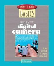 Barnes and Noble Basics Using Your Digital Camera: An Easy, Smart Guide to Using