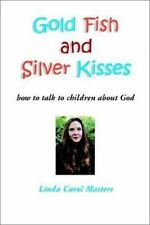 Gold Fish and Silver Kisses: How to Talk to Children About God