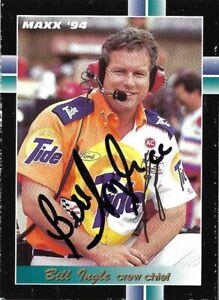 BILL INGLE signed 1994 MAXX card NASCAR Crew Chief #286