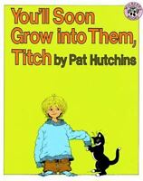 You'll Soon Grow into Them, Titch [ Hutchins, Pat ] Used - Good